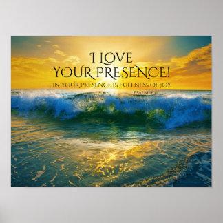 I Liebe Ihre Anwesenheit, Psalm-16:11 Poster