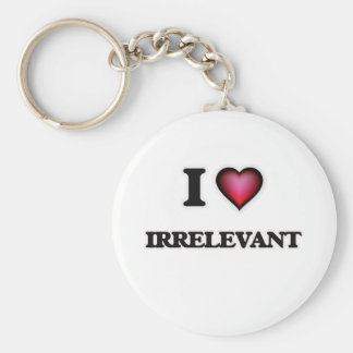 I Liebe irrelevant Schlüsselanhänger
