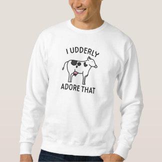 I verehren Udderly den Sweatshirt