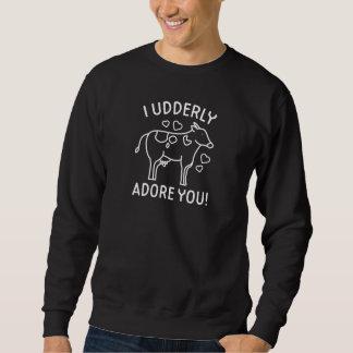 I verehren Udderly Sie Sweatshirt