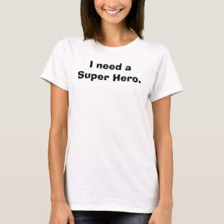 Ich benötige einen Superheld T-Shirt