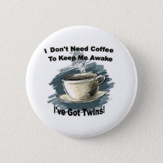 Ich benötige nicht Kaffee Runder Button 5,1 Cm