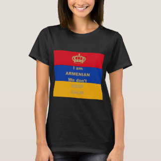 Ich bin armenisch - wir behalten nicht Ruhe T-Shirt