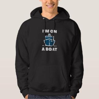 Ich bin auf einem Boot Hoodie