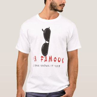 Ich bin Berühmt-Unglaublich witzig T.shirt T-Shirt