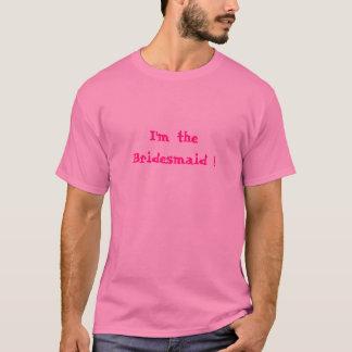 Ich bin die Brautjungfer! T-Shirt