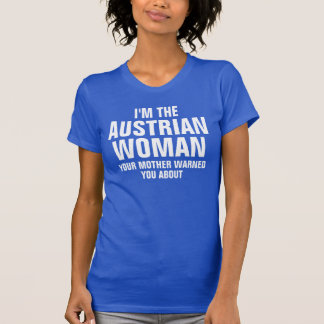 Ich bin die österreichische Frau Shirts