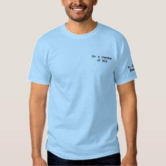 Ich bin ein Mitglied von I.C.E Besticktes T-Shirt