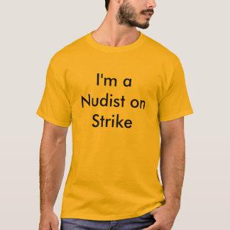 Ich bin ein Nudist auf Streik T-Shirt
