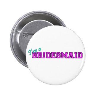 Ich bin eine Brautjungfer Runder Button 5,7 Cm