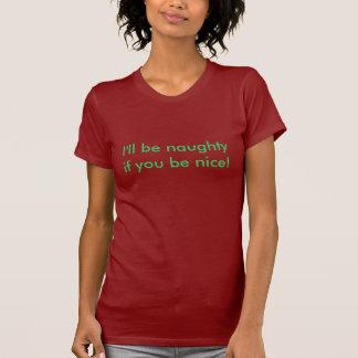 Ich bin frech, wenn Sie nett sind! Shirts