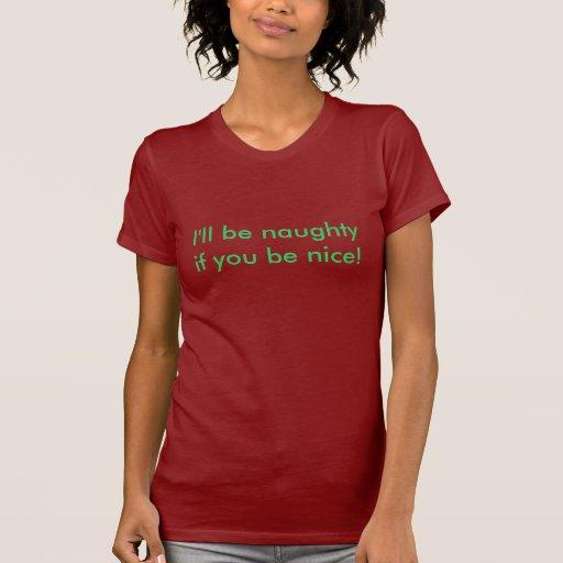 Ich bin frech, wenn Sie nett sind! Shirt