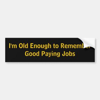 Ich bin genug alt, mich an gutes zu erinnern, Jobs Autoaufkleber