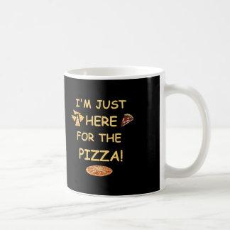 Ich bin gerade hier für die Pizza, lustige Kaffeetasse