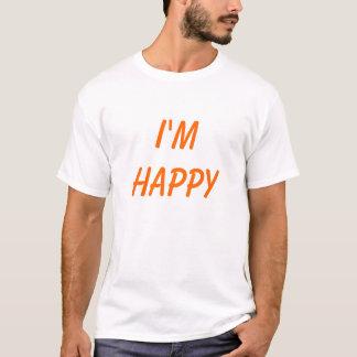 Ich bin glücklich T-Shirt