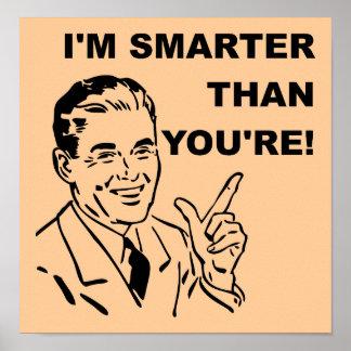 Ich bin intelligenter, als Sie lustiges Poster