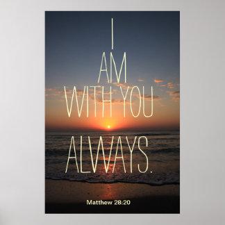 Ich bin mit Ihnen immer Bibel-Vers-Plakat Poster