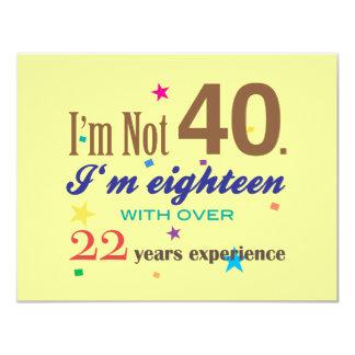 Ich bin nicht 40 - lustiger Geburtstag 10,8 X 14 Cm Einladungskarte