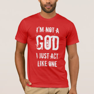 Ich bin nicht ein Gott T-Shirt