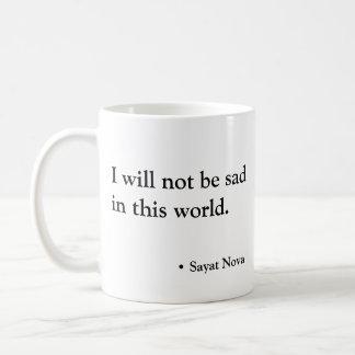 Ich bin nicht in dieser Welt traurig Kaffeetasse