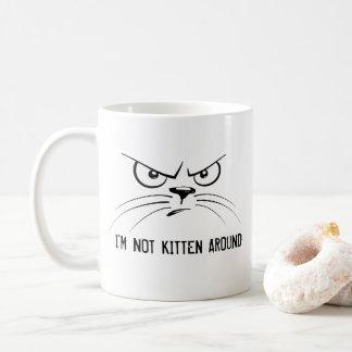 Ich bin nicht Kätzchen um Tierwortspiel-Tasse Tasse