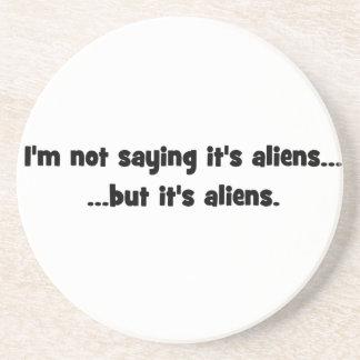 Ich bin nicht Sprichwort, das es Außerirdische… Sandstein Untersetzer