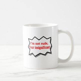 ich bin nicht unhöflich tasse