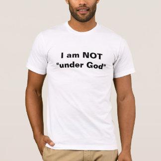 Ich bin nicht unter Gott T-Shirt
