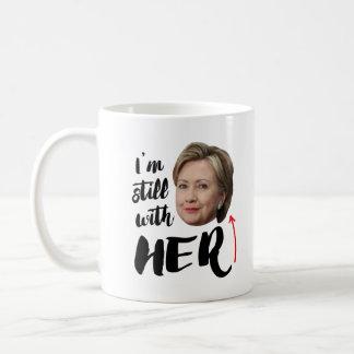 Ich bin noch mit ihr - ich bin noch mit Hillary -- Tasse