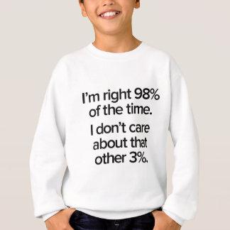 Ich bin rechtes 98% der Zeit Sweatshirt