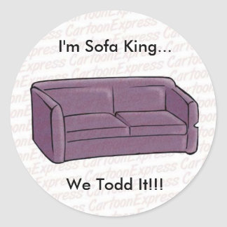 Ich bin Sofa-König… wir Todd es Runde Sticker