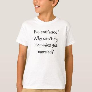 Ich bin verwirrt! Warum nicht können meine Mamas T-Shirt
