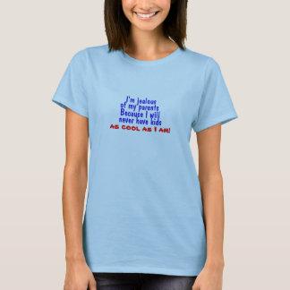 Ich bin von meinen Eltern eifersüchtig T-Shirt