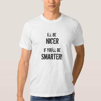 Ich BIN, WENN SIE SIND, INTELLIGENTER! , NETTER Tshirt