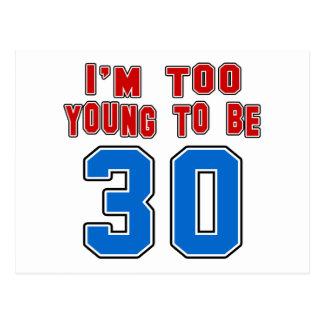 Ich bin zu jung, 30 zu sein postkarte