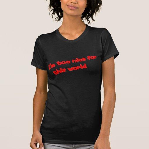 Ich bin… zu nett t-shirt
