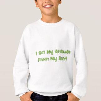 Ich erhalte meine Haltung von meiner Tante Sweatshirt
