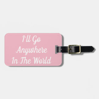 Ich gehe überall in den WeltGepäckanhänger Kofferanhänger