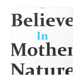 Ich glaube an Mutter Natur Notizblock