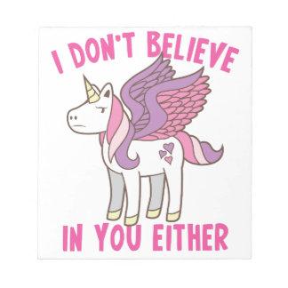 ich glaube an Sie auch nicht! freches Einhorn Notizblock