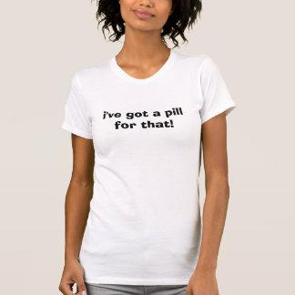 ich habe eine Pille für den! T-Shirt