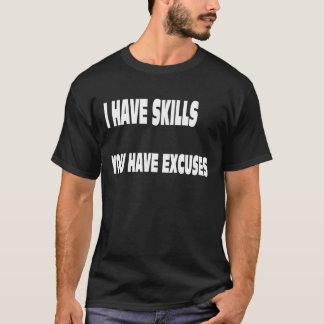 Ich habe Fähigkeiten T-Shirt
