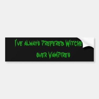Ich habe immer Hexen über    Vampiren bevorzugt Autoaufkleber