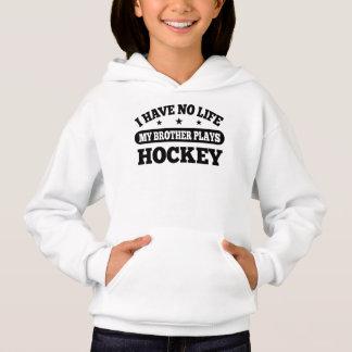 Ich habe kein Leben mein Bruder-Spiel-Hockey Hoodie