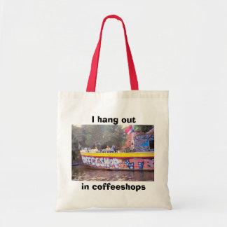 Ich hänge heraus in Coffeshops Budget Stoffbeutel