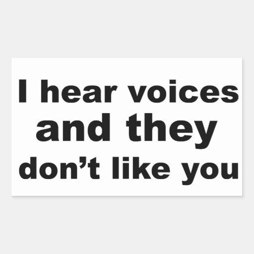 Ich höre, dass Stimmen und sie Sie nicht mögen Rechteckige Sticker
