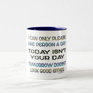 Ich kann einer Person nur gefallen ein TagesSpaß Zweifarbige Tasse