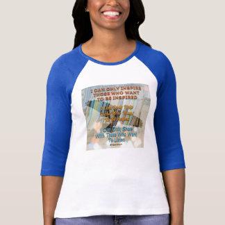Ich kann nur inspirieren… T-Shirt