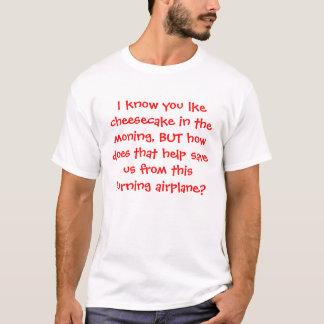 Ich kenne Sie lke Käsekuchen im Moning, ABER ho… T-Shirt