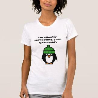 Ich korrigiere still Ihr Grammatik Penguin-Shirt